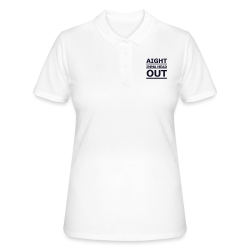 Aight Imma Head Out - Women's Polo Shirt