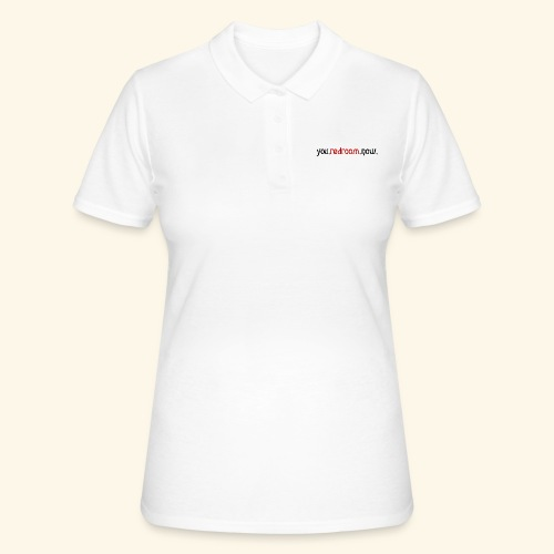 you redroom now - Women's Polo Shirt