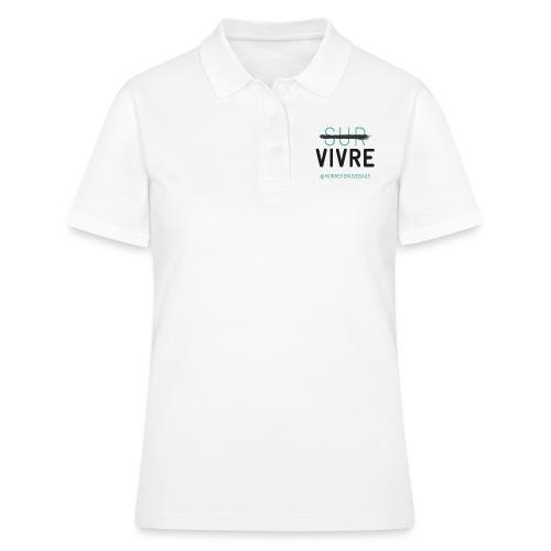 Vivre plutôt que survivre ! - Women's Polo Shirt