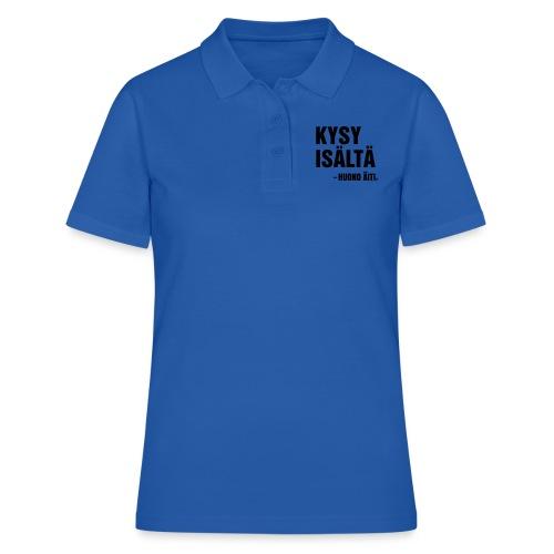 Kysy isältä - Women's Polo Shirt