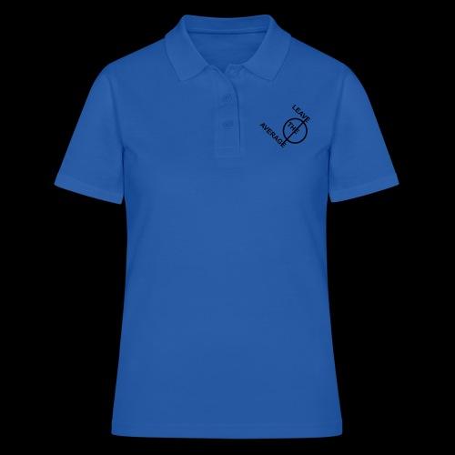 leave the average - Frauen Polo Shirt