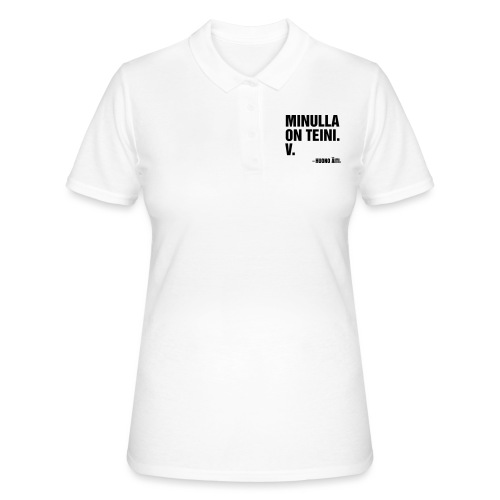Minulla on teini - Women's Polo Shirt