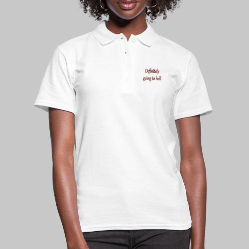 Definitely going to hell - Women's Polo Shirt
