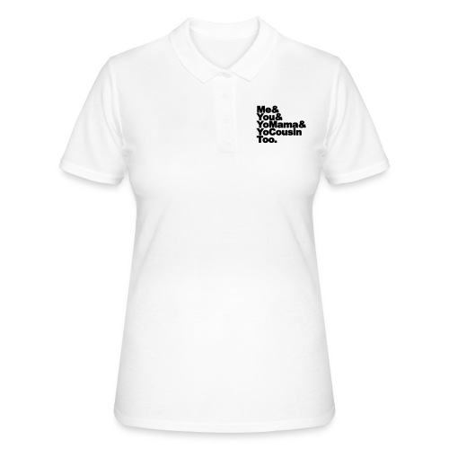 Outkast - Me, You, Yomama and Yocousin too - Vrouwen poloshirt