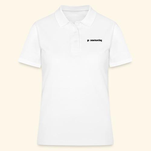 go snowboarding t-shirt geschenk idee - Frauen Polo Shirt