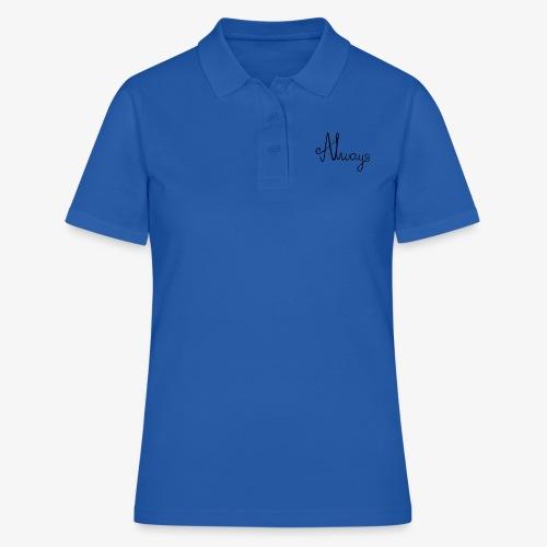 Always - Women's Polo Shirt