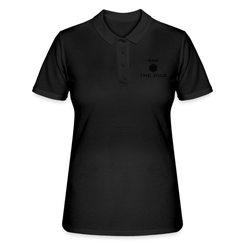 Ask the dice - Women's Polo Shirt