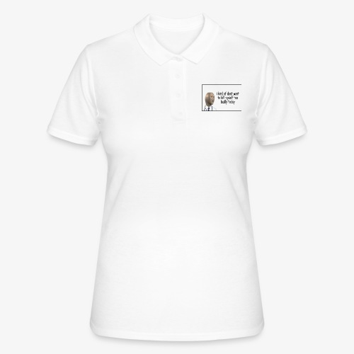 i kind of dont want to kill myself too v=badly tod - Women's Polo Shirt
