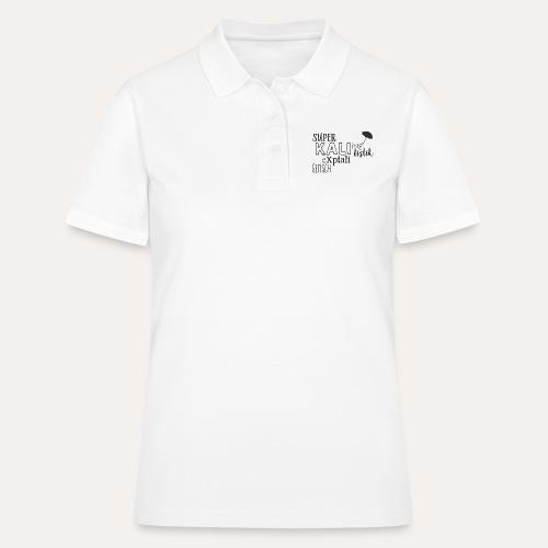 superkalifragilistikexpialigetisch - Frauen Polo Shirt