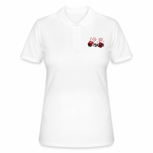 No Touchies 2 Bloody Hands Behind Black Text - Women's Polo Shirt