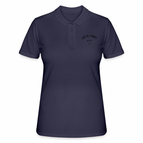 life is a party - Frauen Polo Shirt