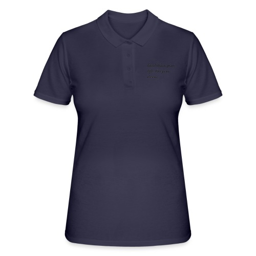Don t dream your life live your dreams - Women's Polo Shirt