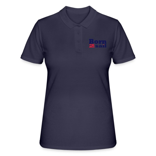 Born to sail Segeln 1 - Frauen Polo Shirt