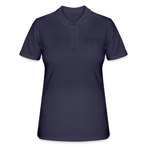 Math mental abuse to humans shirt - Women's Polo Shirt