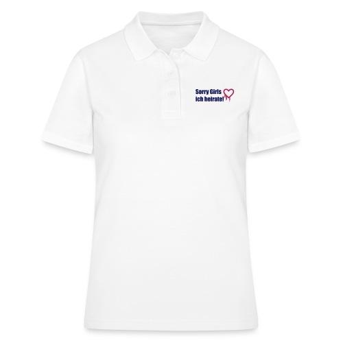 sorry girls - ich heirate - Frauen Polo Shirt