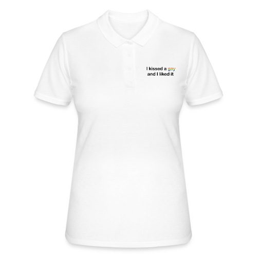 I kissed a gay - Women's Polo Shirt
