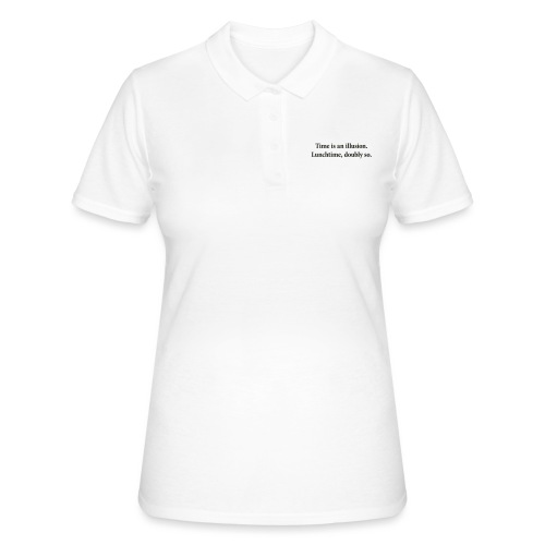 Time is an illusion. Lunchtime, doubly so. - Women's Polo Shirt