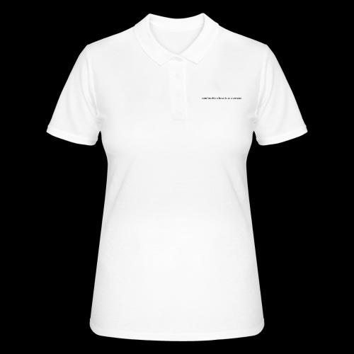 comfortable silence is so overrated - Women's Polo Shirt