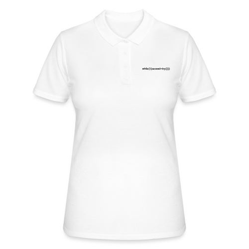 While not succeed, try again. - Women's Polo Shirt