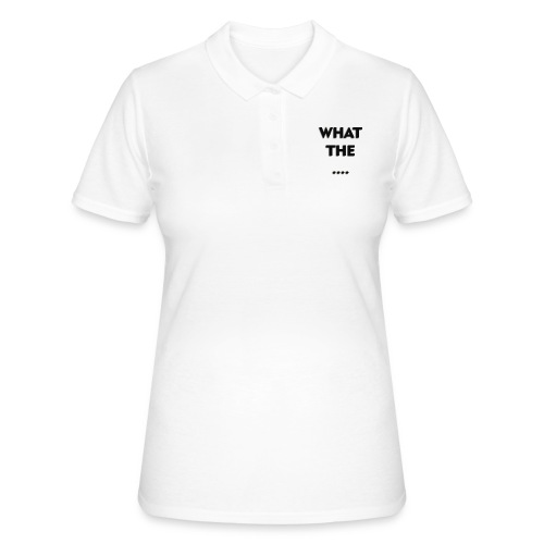 WHAT THE .... - Frauen Polo Shirt