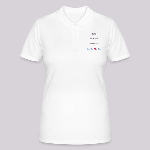Bald and the Beauty b - Vrouwen poloshirt