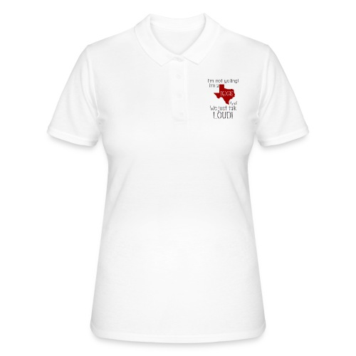 I'm not yelling! I'm a texas girl - Women's Polo Shirt