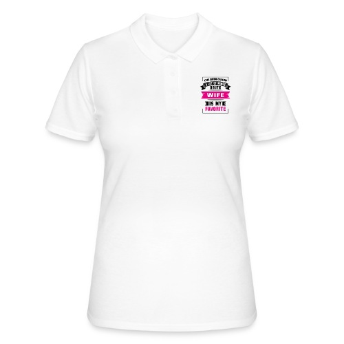 I've Been Called A Lot Of Names But Wife Is My Fa - Women's Polo Shirt