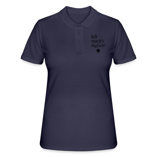 Ich mach's täglich! - Frauen Polo Shirt