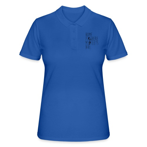 Home is where my feets are - Women's Polo Shirt