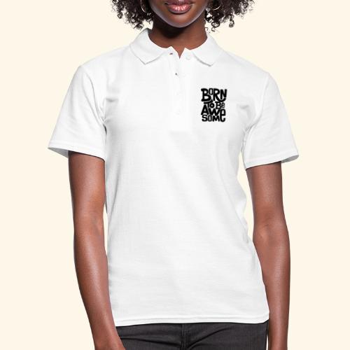 Born to be awseome 001 - Women's Polo Shirt