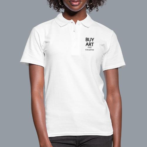 BUY ART NOT COCAINE (negro) - Camiseta polo mujer