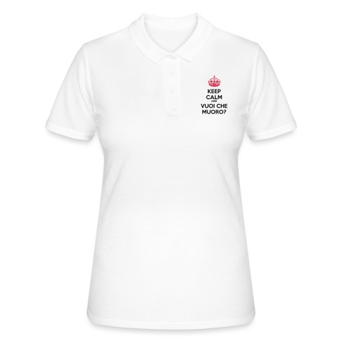 Vuoi che muoro Keep Calm - Women's Polo Shirt