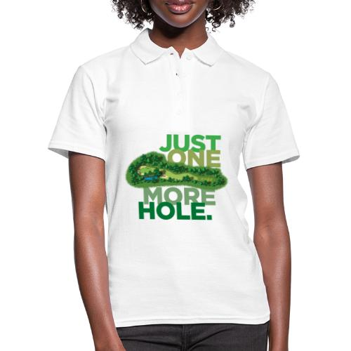 JUST ONE MORE HOLE - Frauen Polo Shirt