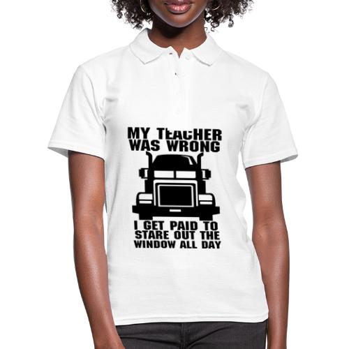 My teacher was wrong I get paid to stare outwindow - Polo Femme