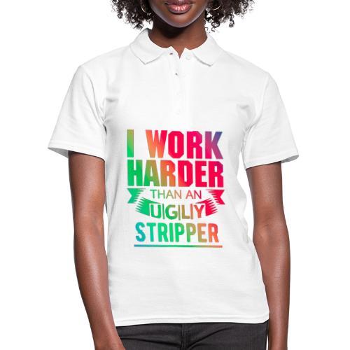 I work harder than an ugly stripper work, stripper - Polo Femme