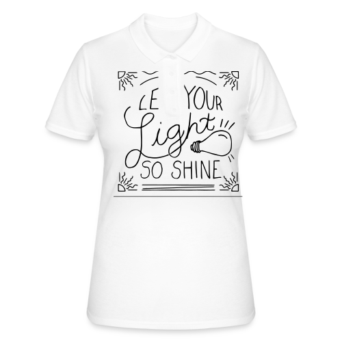 Let your Light so shine - Frauen Polo Shirt