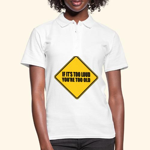 Als het te luid is ben je te oud - Women's Polo Shirt