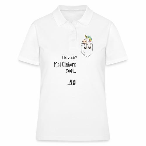 Mei Einhorn sogt.....NA! - Frauen Polo Shirt