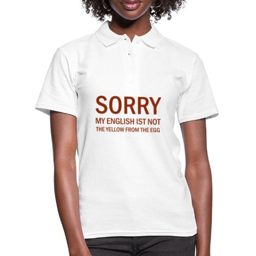 Sorry my englisch is not the yellow from the egg - Frauen Polo Shirt