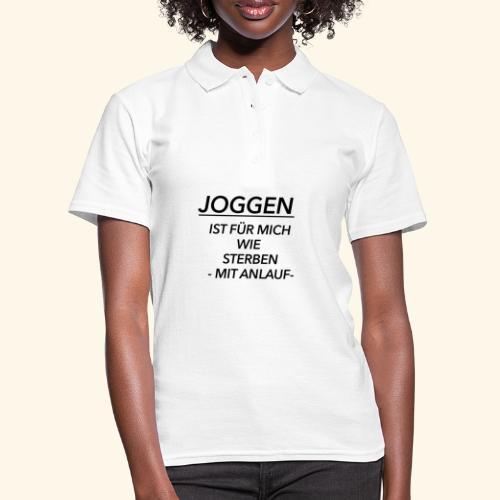 Joggen ist für mich wie Sterben mit Anlauf - Frauen Polo Shirt