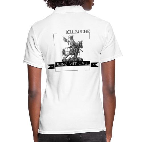 Ich suche Prinz mit Gaul - Frauen Polo Shirt
