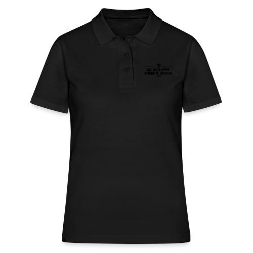 On Joue Même Quand Il Dr - Women's Polo Shirt