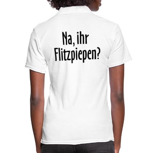 Na, ihr Flitzpiepen? - Frauen Polo Shirt