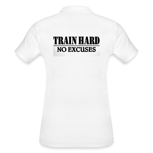 Train hard no excuses - Women's Polo Shirt