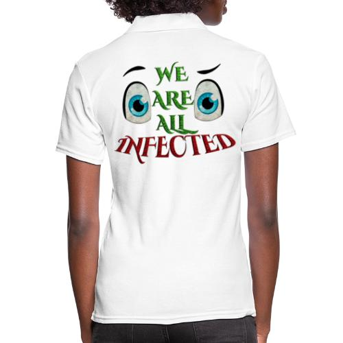 We are all infected -by- t-shirt chic et choc - Polo Femme