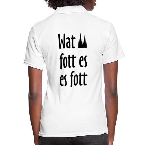 Wat fott es es fott - Köln Spruch Kölsche Sprüche - Frauen Polo Shirt