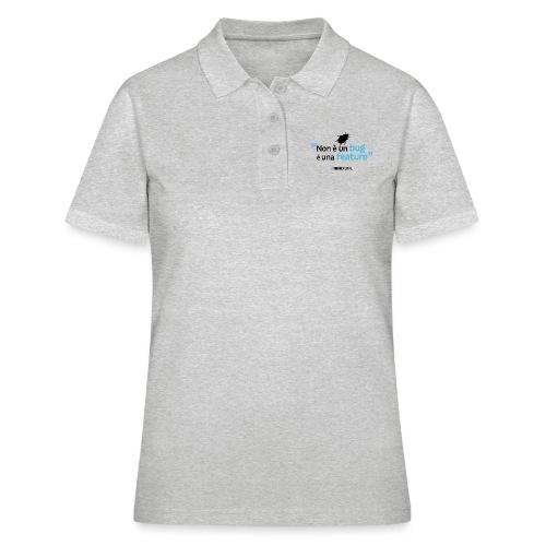 Non è un BUG è una FEATURE! - Women's Polo Shirt