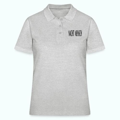 NACHTMENSCHEN TRAGEN DAS - Frauen Polo Shirt