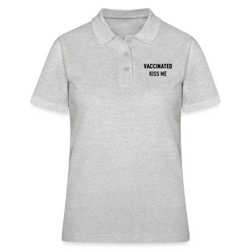 Vaccinated Kiss me - Women's Polo Shirt