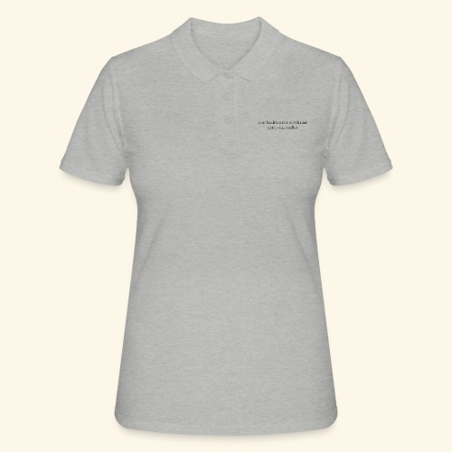 Your health is not worth tha extra size smaller - Poloshirt dame